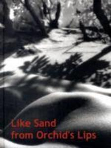 Like Sand from Orchids' Lips als Buch
