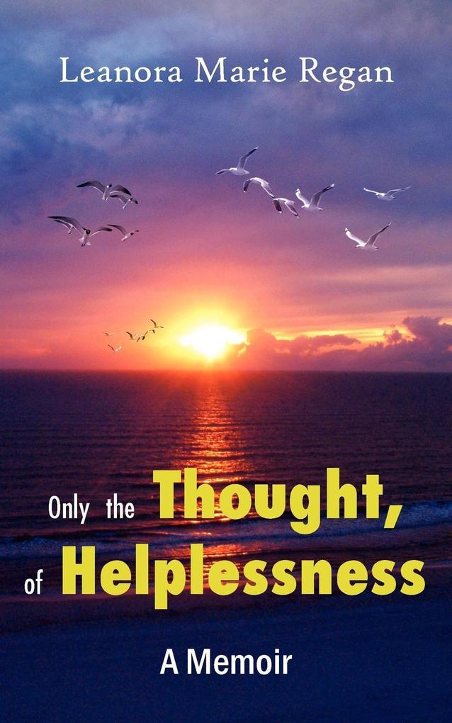 Only the Thought, of Helplessness als Taschenbuch