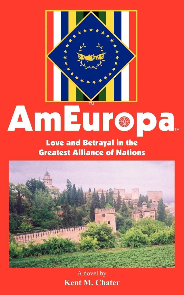 Ameuropa: Love and Betrayal in the Greatest Alliance of Nations als Buch