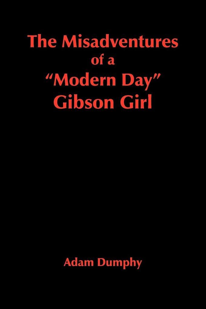 """The Misadventures of a """"Modern Day"""" Gibson Girl als Taschenbuch"""