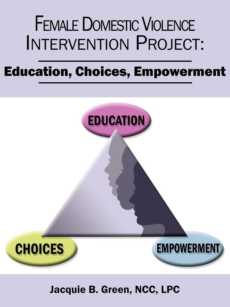 Female Domestic Violence Intervention Project: Education, Choices, Empowerment als Taschenbuch