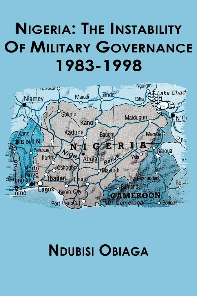 Nigeria: The Instability of Military Governance als Taschenbuch