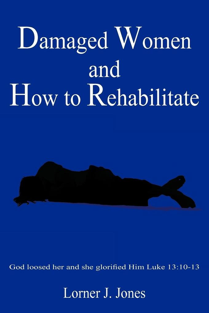 Damaged Women and How to Rehabilitate als Taschenbuch