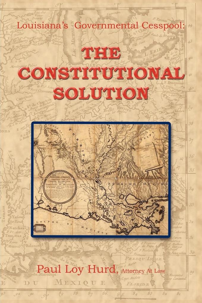 Louisiana's Governmental Cesspool: The Constitutional Solution als Taschenbuch