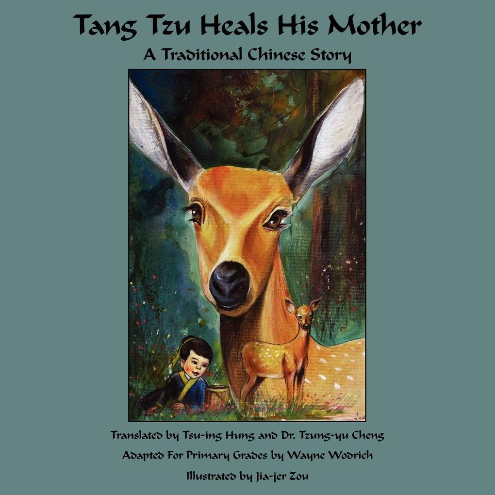 Tang Tzu Heals His Mother: A Traditional Chinese Story als Taschenbuch