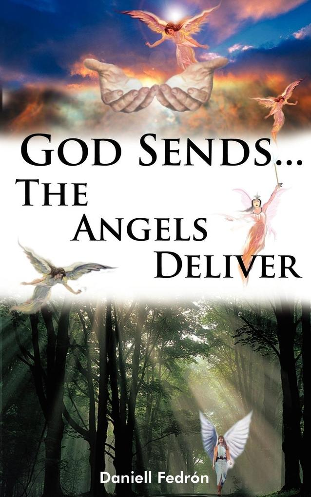 God Sends...the Angels Deliver als Taschenbuch