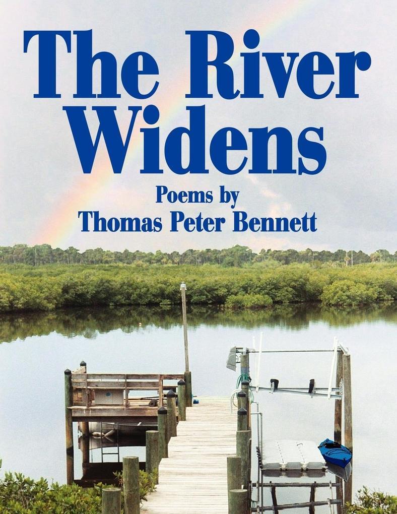 The River Widens: Poems by als Taschenbuch