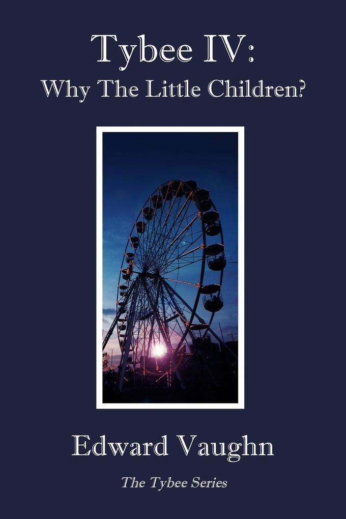 Tybee IV: Why the Little Children? als Taschenbuch