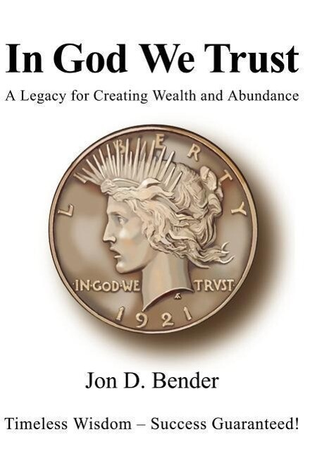 In God We Trust: A Legacy for Creating Wealth and Abundance als Buch