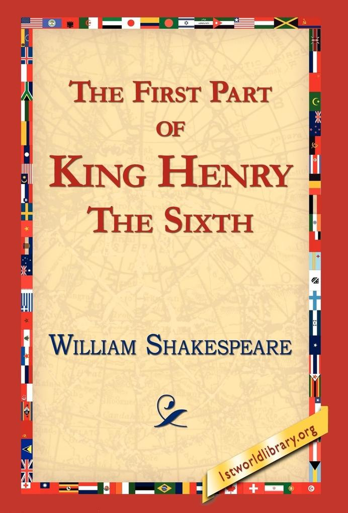 The First Part of King Henry the Sixth als Buch