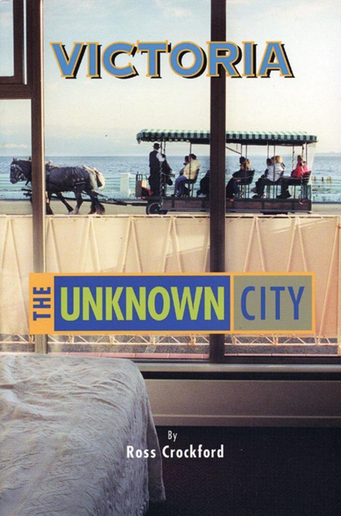 Victoria: The Unknown City als Taschenbuch