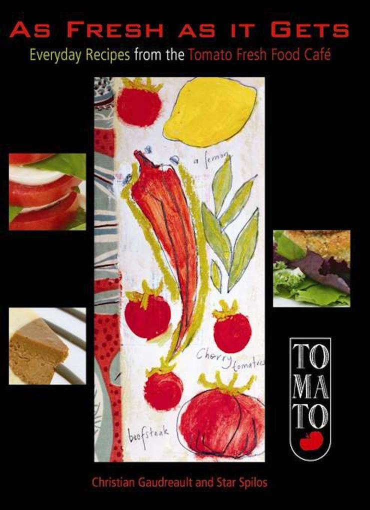 As Fresh as It Gets: Everyday Recipes from the Tomato Fresh Food Cafe als Taschenbuch