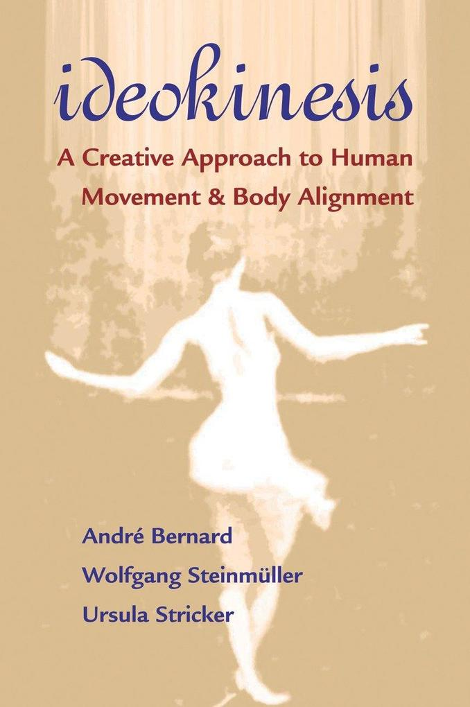Ideokinesis: A Creative Approach to Human Movement & Body Alignment als Taschenbuch