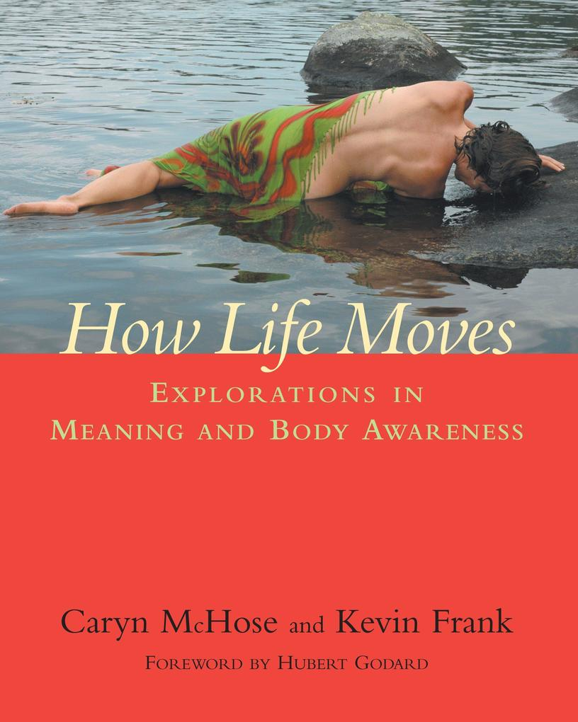 How Life Moves: Explorations in Meaning and Body Awareness als Taschenbuch