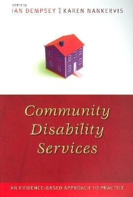Community Disability Services: An Evidence-Based Approach to Practice als Taschenbuch