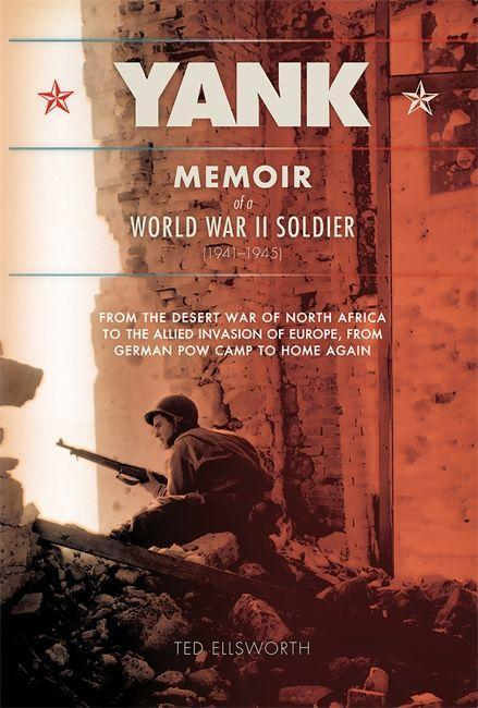 Yank: Memoir of a World War II Soldier (1941-1945) from the Desert War of Africa to the Allied Invasion of Europe, from Germ als Taschenbuch