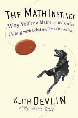 The Math Instinct: Why You're a Mathematical Genius (Along with Lobsters, Birds, Cats, and Dogs) als Taschenbuch