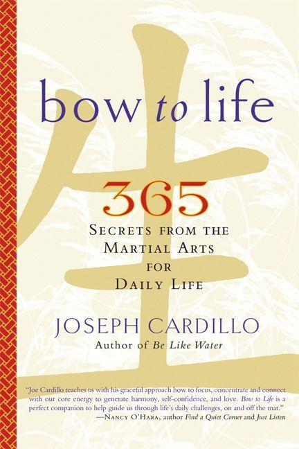 Bow to Life: 365 Secrets from the Martial Arts for Daily Life als Taschenbuch