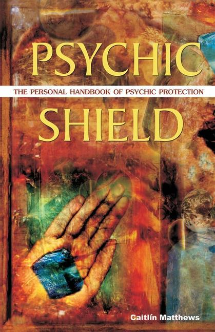 Psychic Shield: The Personal Handbook of Psychic Protection als Taschenbuch