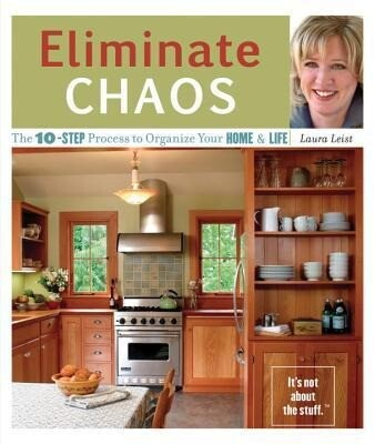 Eliminate Chaos: The 10-Step Process to Organize Your Home and Life als Taschenbuch