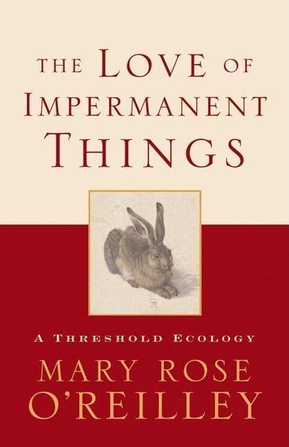 The Love of Impermanent Things: A Threshold Ecology als Buch