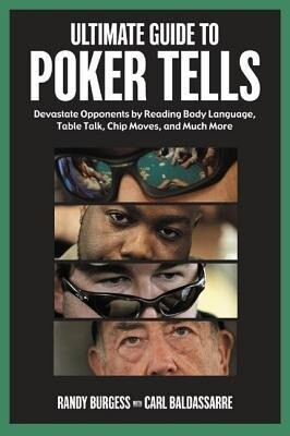 Ultimate Guide to Poker Tells: Devastate Opponents by Reading Body Language, Table Talk, Chip Moves, and Much More als Taschenbuch