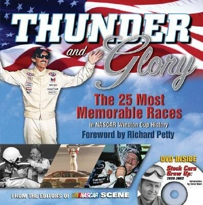 Thunder and Glory: The 25 Most Memorable Races in NASCAR Winston Cup History als Taschenbuch