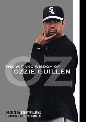 The Wit and Wisdom of Ozzie Guillen als Taschenbuch