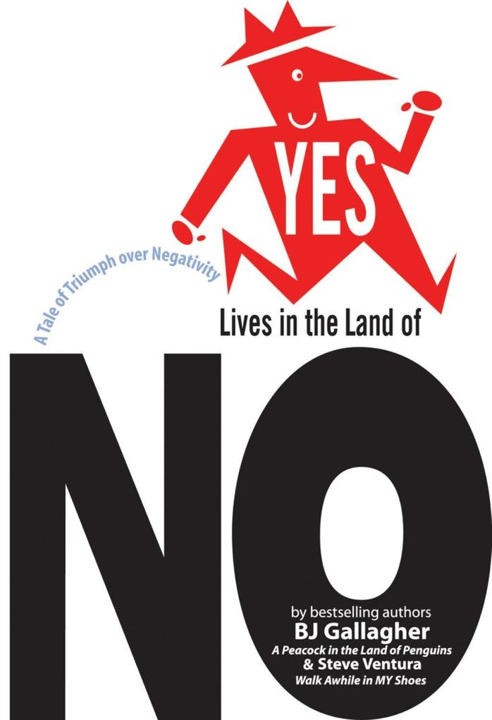 Yes Lives in the Land of No: A Tale of Triumph Over Negativity als Buch