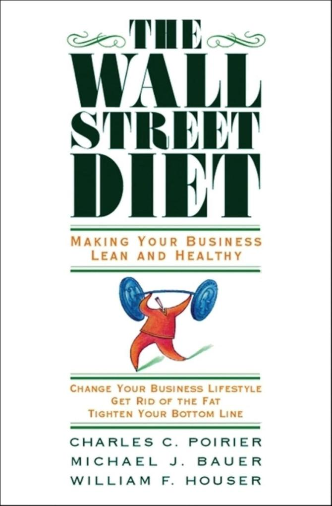The Wall Street Diet: Making Your Business Lean and Healthy als Buch