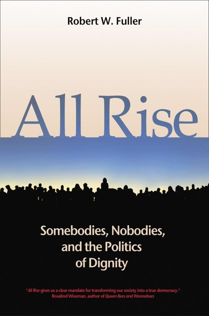 All Rise: Somebodies, Nobodies, and the Politics of Dignity als Buch