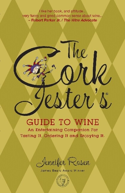 The Cork Jester's Guide to Wine: An Entertaining Companion for Tasting It, Ordering It & Enjoying It als Taschenbuch