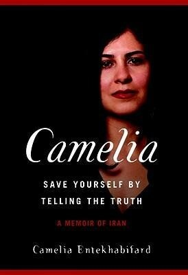 Camelia: Save Yourself by Telling the Truth-A Memoir of Iran als Buch