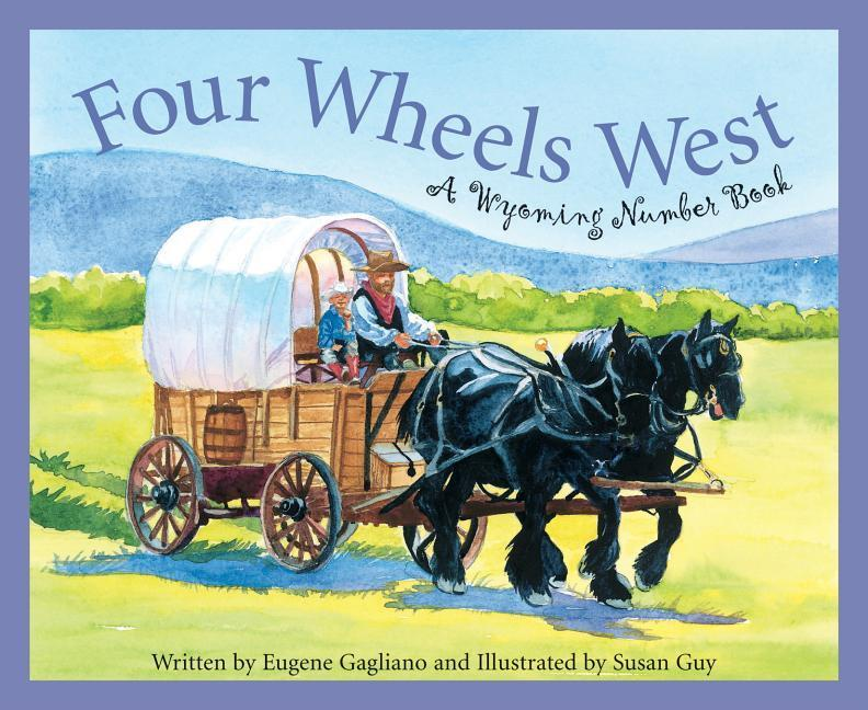 Four Wheels West: A Wyoming Number Book als Buch
