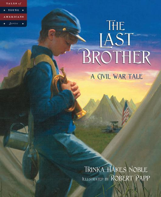 The Last Brother: A Civil War Tale als Buch