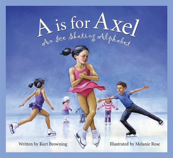 A is for Axel: An Ice Skating Alphabet als Buch