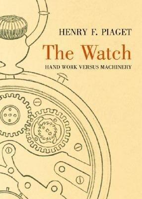 The Watch: Hand Work Versus Machinery als Buch