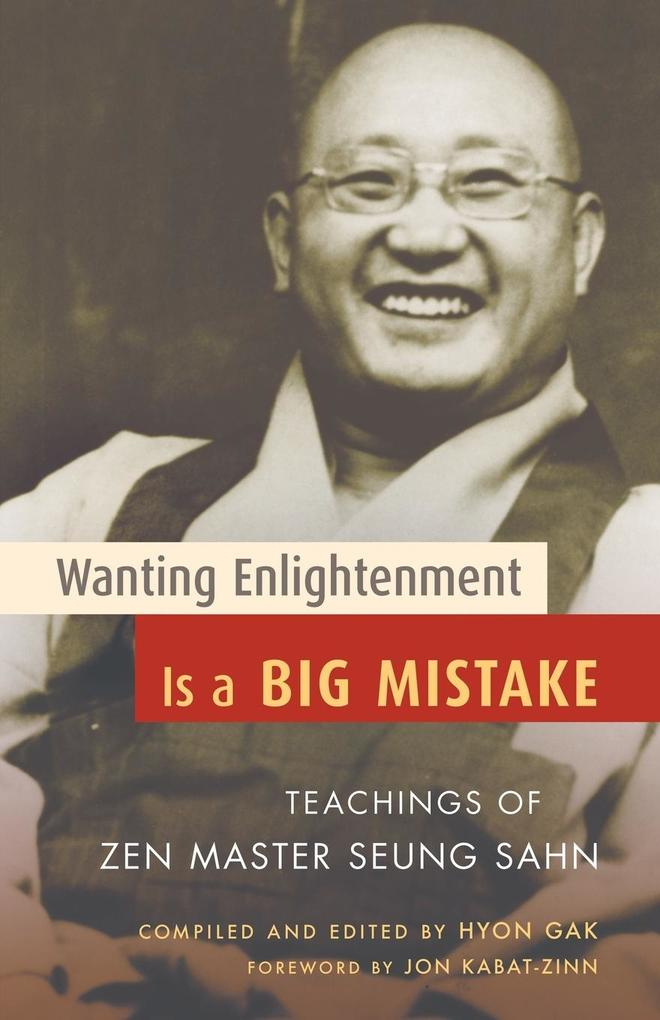 Wanting Enlightenment Is a Big Mistake als Buch