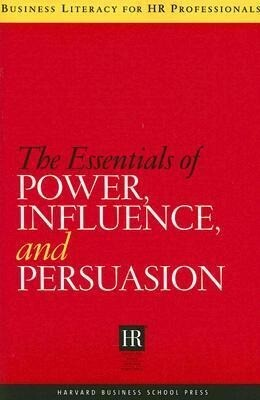 The Essentials of Power, Influence, and Persuasion als Buch