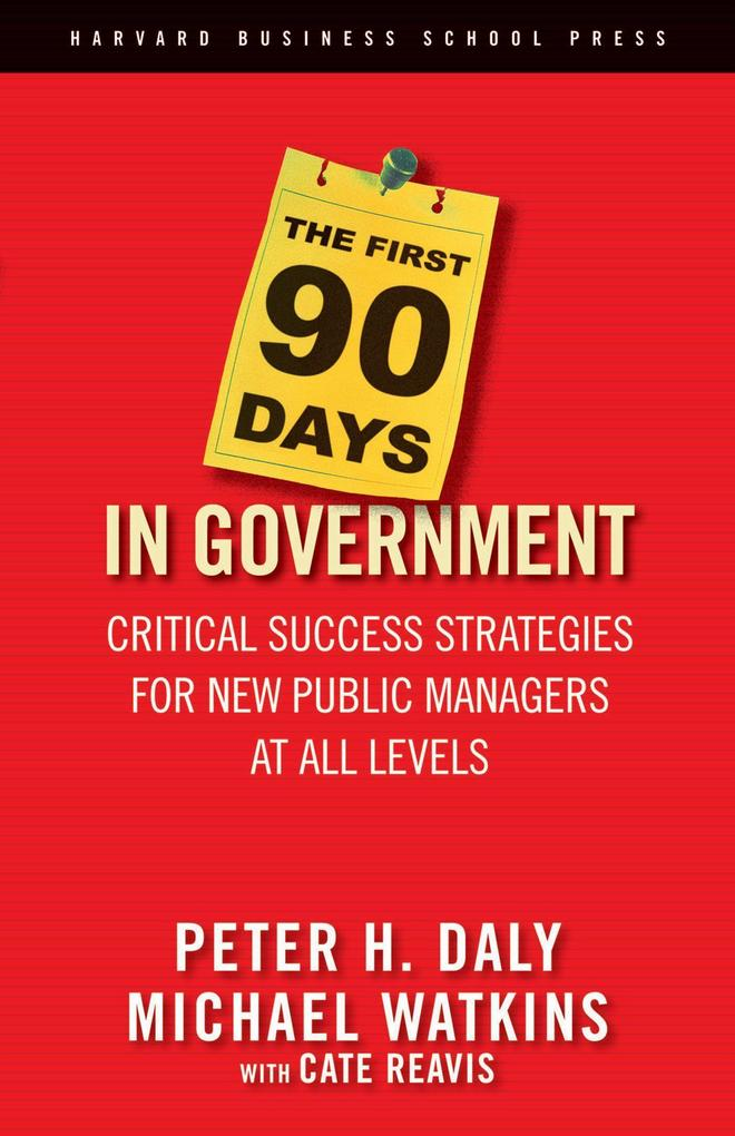 The First 90 Days in Government: Critical Success Strategies for New Public Managers at All Levels als Buch