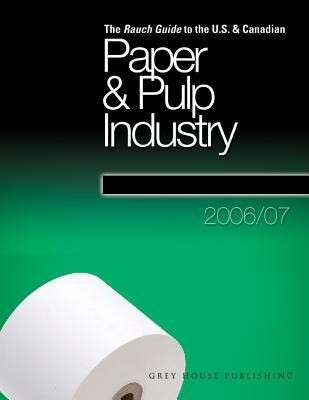 Rauch Guide to the Us & Canadian Pulp & Paper Industry: 0 als Taschenbuch