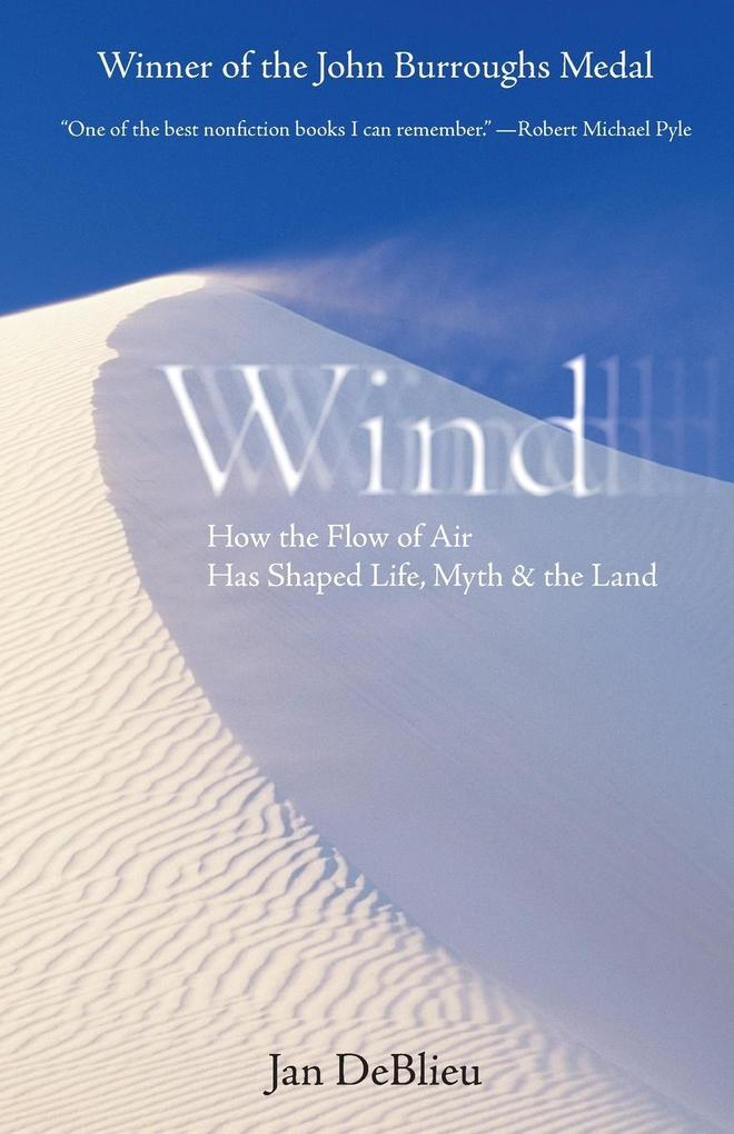 Wind: How the Flow of Air Has Shaped Life, Myth, and the Land als Taschenbuch