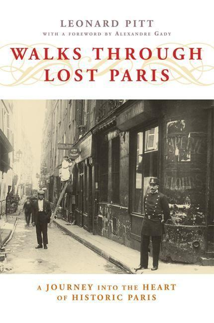 Walks Through Lost Paris: A Journey Into the Heart of Historic Paris als Taschenbuch
