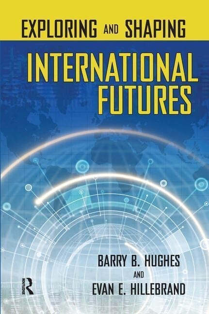Exploring and Shaping International Futures als Buch