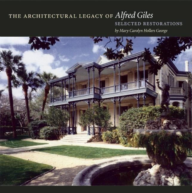 The Architectural Legacy of Alfred Giles: Selected Restorations als Buch