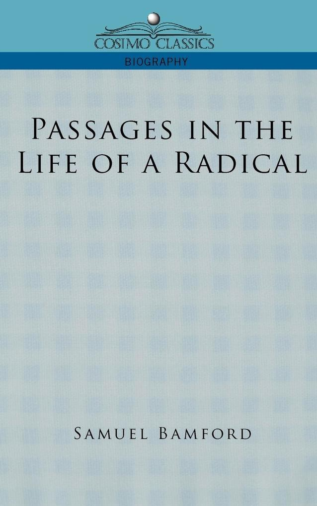 Passages in the Life of a Radical als Taschenbuch