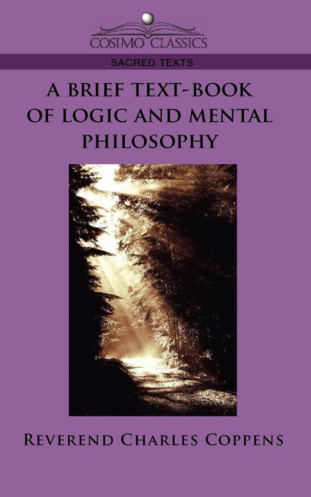 A Brief Text-Book of Logic and Mental Philosophy als Taschenbuch