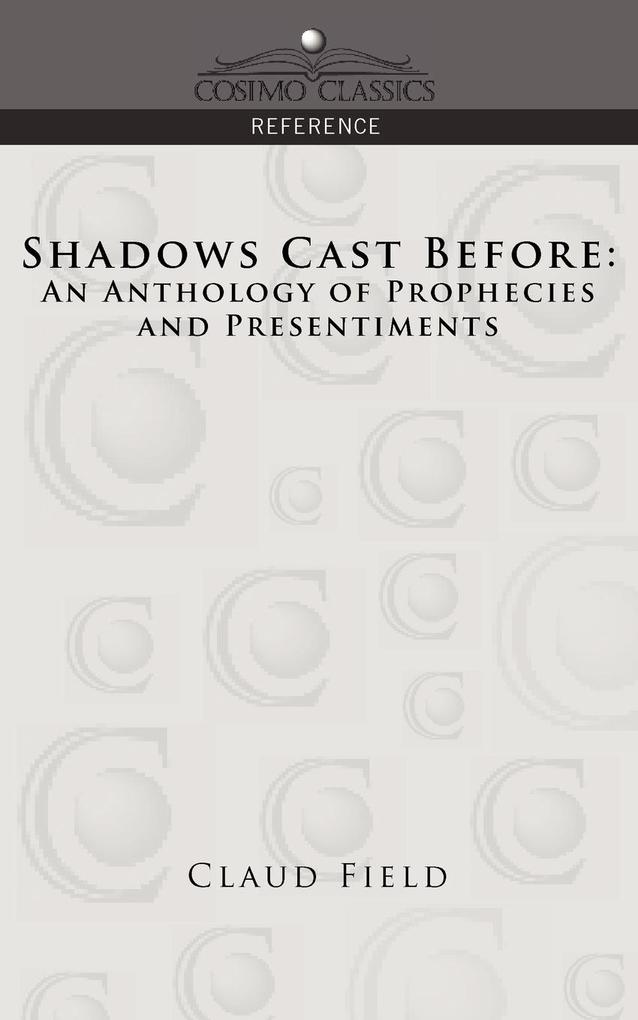 Shadows Cast Before: An Anthology of Prophecies and Presentiments als Taschenbuch