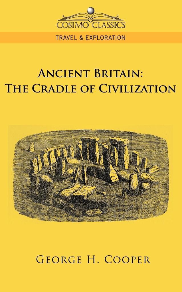 Ancient Britain: The Cradle of Civilization als Taschenbuch