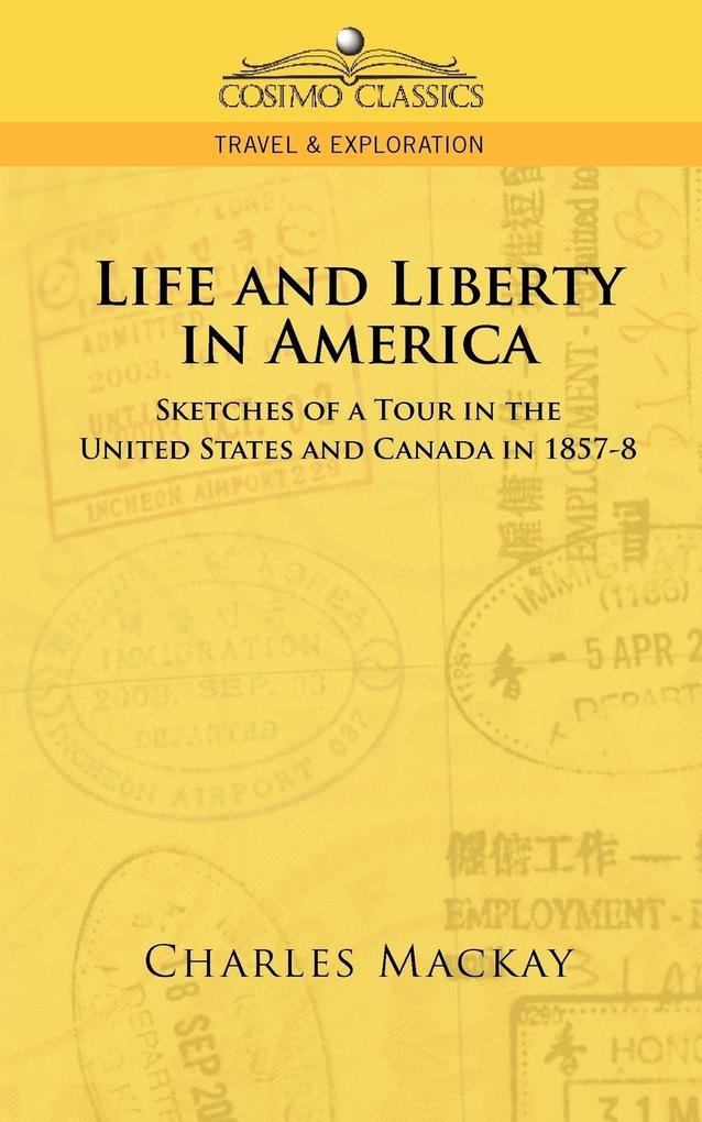 Life and Liberty in America, Sketches of a Tour in the United States and Canada in 1857-8 als Taschenbuch